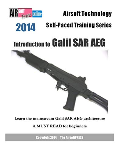 9781495462511: 2014 Airsoft Technology Self-Paced Training Series: Introduction to Galil SAR AEG