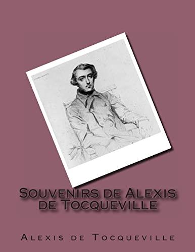 9781495463297: Souvenirs de Alexis de Tocqueville (French Edition)
