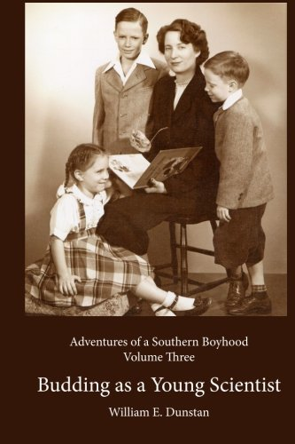 9781495464478: Budding as a Young Scientist: (Adventures of a Southern Boyhood, Volume 3)