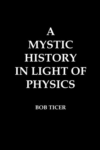 9781495465376: A Mystic History In Light Of Physics