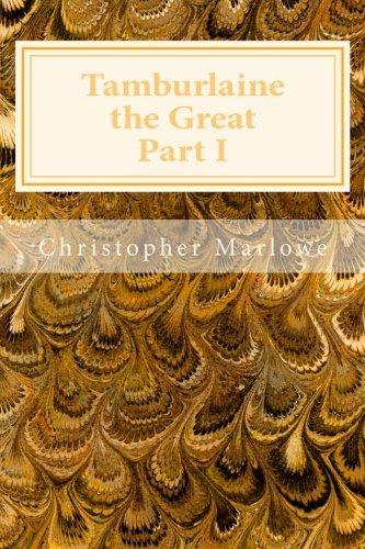 9781495467233: Tamburlaine the Great Part I