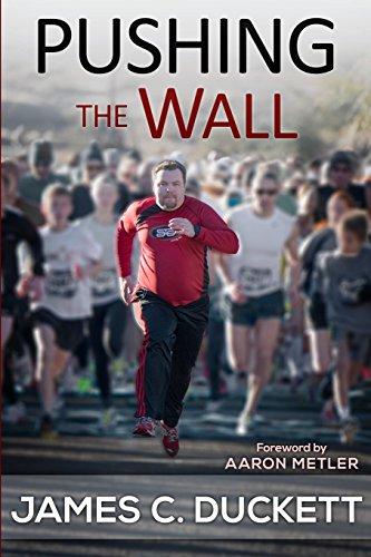 Pushing the Wall: A Memoir: Duckett, James C