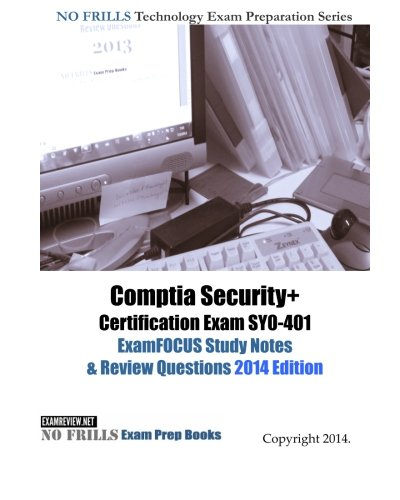 9781495470660: Comptia Security+ Certification Exam SY0-401 ExamFOCUS Study Notes & Review Questions 2014 Edition