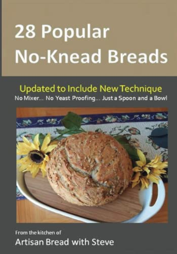 9781495471421: 28 Popular No-Knead Breads: From the Kitchen of Artisan Bread with Steve
