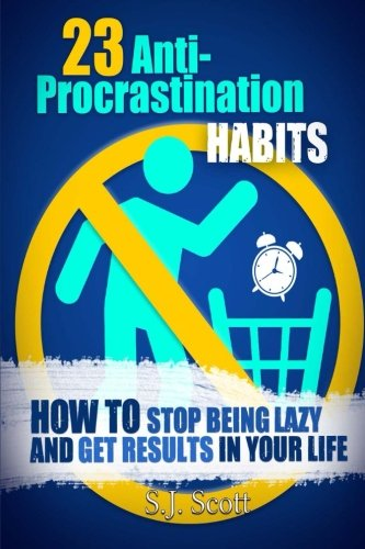 9781495472732: 23 Anti-Procrastination Habits: How to Stop Being Lazy and Get Results in Your Life