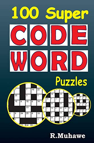 100 Super Codeword Puzzles (Volume 1): R Muhawe