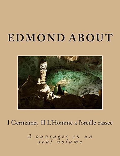 I Germaine; II L Homme A L: M Edmond About