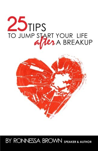 9781495477461: 25 Tips to Jump Start Your Life After a Breakup