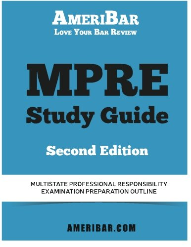 MPRE Study Guide Second Edition: Multistate Professional: Bar Review, AmeriBar