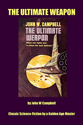 9781495479496: The Ultimate Weapon: Classic Science Fiction by a Golden Age Master