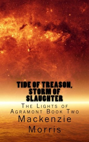 9781495482311: Tide of Treason, Storm of Slaughter (The Lights of Agramont) (Volume 2)