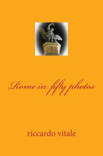 Rome in fifty photos: vitale, riccardo