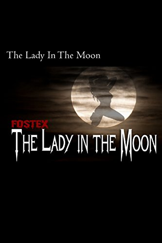 9781495487996: The Lady in the Moon (Fostex) (Volume 1)