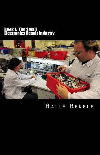 9781495488078: Book 1: The Small Electronics Repair Industry (Electronics Repair Network) (Volume 1)