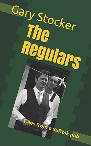 9781495488504: The Regulars: Tales from a Suffolk pub
