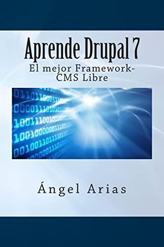 9781495488573: Aprende Drupal 7. El mejor Framework-CMS Gratuito