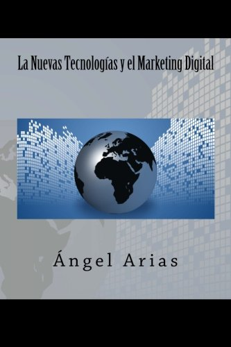 9781495488856: La Nuevas Tecnologías y el Marketing Digital (Spanish Edition)