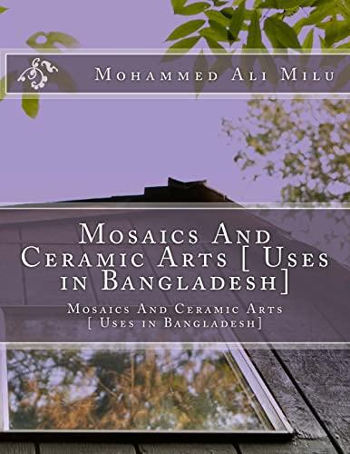 Mosaics And Ceramic Arts [ Uses in Bangladesh]: Mosaics And Ceramic Arts [ Uses in Bangladesh]: ...