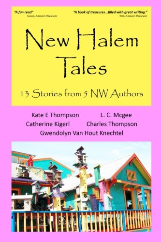 New Halem Tales: 13 Stories from 5 NW Authors: Kate E Thompson