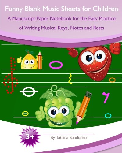 9781495496660: Funny Blank Music Sheets for Children: A Manuscript Paper Notebook for the Easy Practice of Writing Musical Keys, Notes and Rests