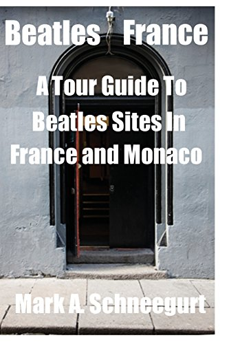 9781495498312: Beatles France: A Tour of Beatles Sites in France and Monaco