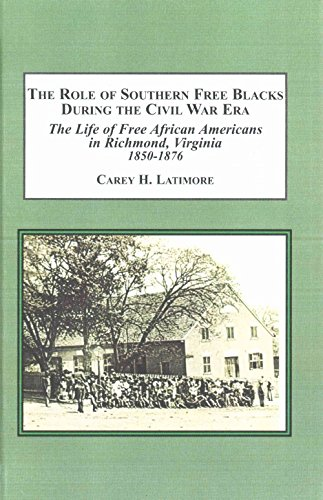 The Role of Southern Free Blacks During the Civil War Era: The Life of Free African Americans in ...