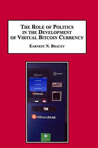 9781495503535: The Role of Politics in the Development of Virtual Bitcoin Currency