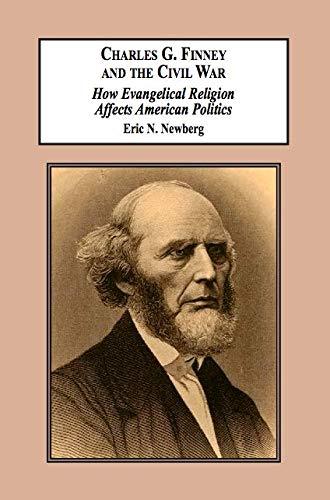 Charles G. Finney and the Civil War: Eric N. Newberg