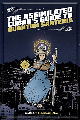 9781495607394: The Assimilated Cuban's Guide to Quantum Santeria