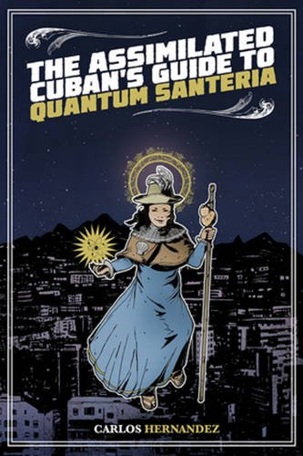 9781495607400: The Assimilated Cuban's Guide to Quantum Santeria
