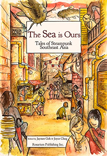 9781495607578: The Sea Is Ours: Tales from Steampunk Southeast Asia