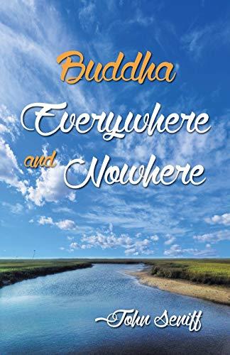 Buddha Everywhere and Nowhere: John C. Seniff