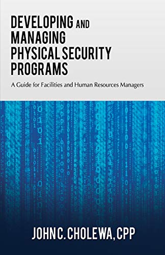 9781495804311: Developing and Managing Physical Security Programs: A Guide For Facilities and Human Resource Managers