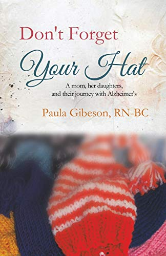 Don't Forget Your Hat: Gibeson RN-BC, Paula E