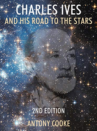 9781495809361: Charles Ives and His Road to the Stars