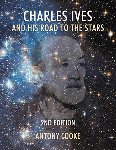 9781495809378: Charles Ives and His Road to the Stars
