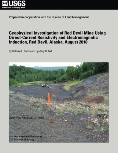 Geophysical Investigation of Red Devil Mine Using: U. S. Department