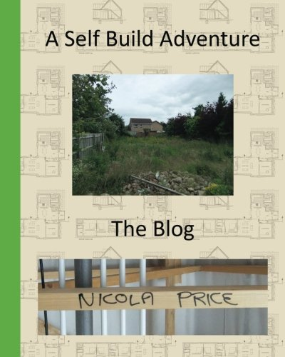 9781495905438: A Self Build Adventure: The Blog