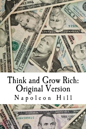 Think and Grow Rich: Original Version: The Classic 1937 Edition on How to Make Money Carefully, and...