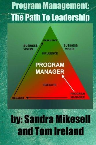 Program Management: The Path To Leadership: Ireland, Mr. Thomas S.; Mikesell, Mrs. Sandra M.