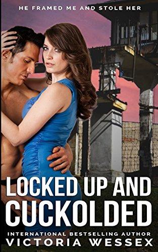 9781495909115: Locked Up and Cuckolded (Cuckolded in Revenge) (Volume 1)