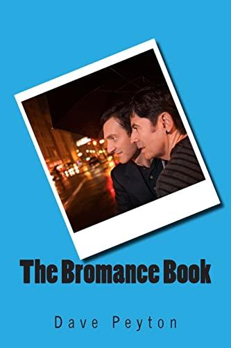 The Bromance Book: Dave Peyton