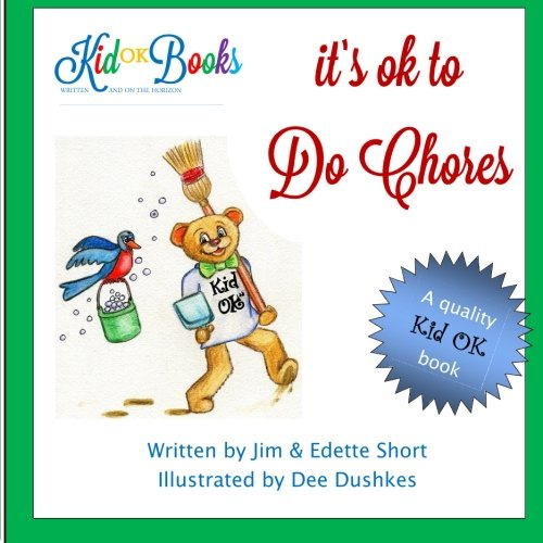It's OK to do Chores: Short, Jim; Short, Edette