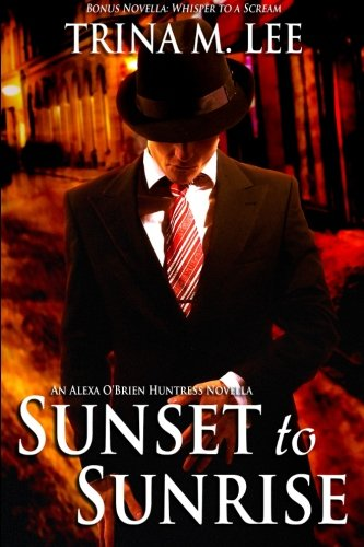 9781495911125: Sunset to Sunrise: Alexa O'Brien Huntress Book 7.5