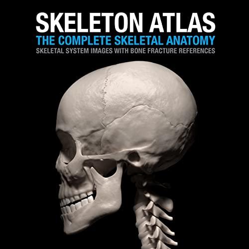 Skeleton Atlas: The complete Skeletal Anatomy: Skeletal System images with Bone Fracture references...