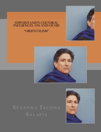 9781495911545: Edward Said's cultural influences on and of his ORIENTALISM