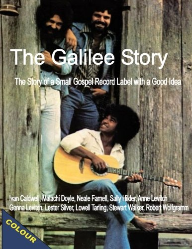 9781495912245: The Galilee Story (COLOUR EDITION): The Story of a Small Gospel Recording Label with a Good Idea