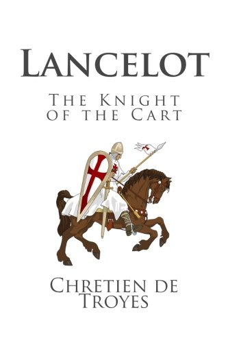 9781495913587: Lancelot: The Knight of the Cart