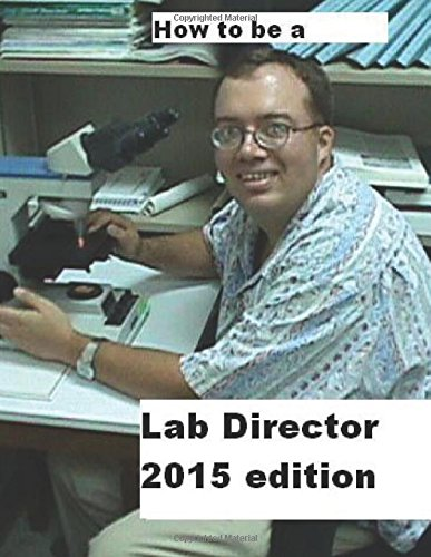 9781495914904: How To Be A Lab Director 2015 edition