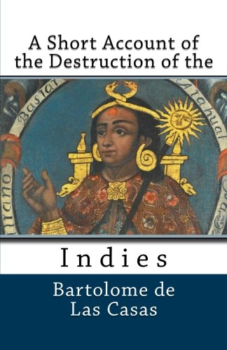 9781495915321: A Short Account of the Destruction of the Indies